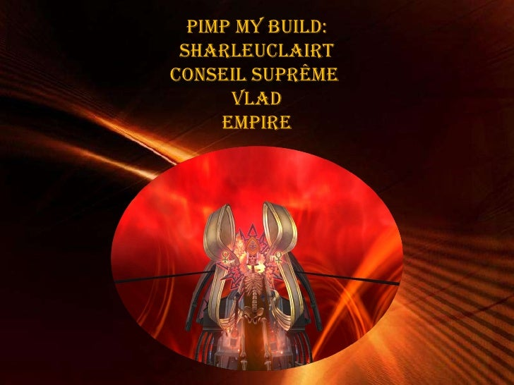Powerpoint Templates Pimp My Build: Sharleuclairt Conseil suprême  Vlad Empire