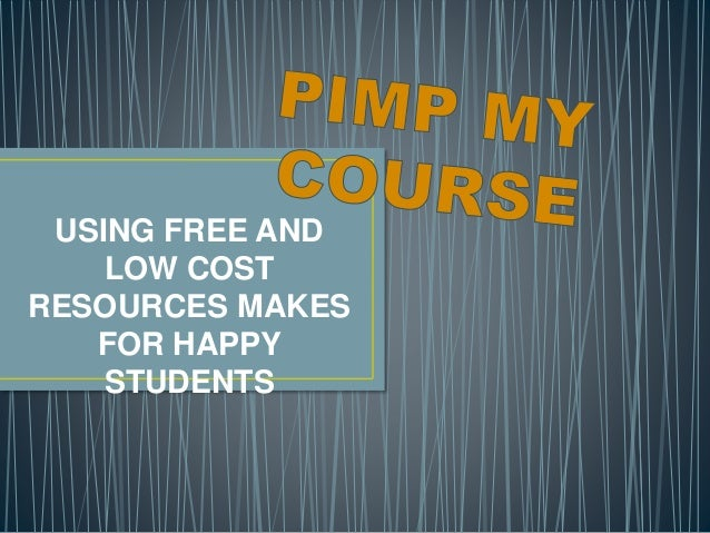 USING FREE AND  LOW COST  RESOURCES MAKES  FOR HAPPY  STUDENTS