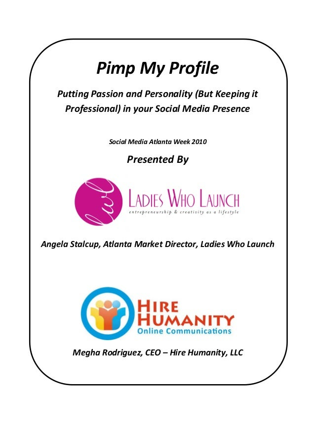 Pimp My Profile Putting Passion and Personality (But Keeping it Professional) in your Social Media Presence Social Media A...