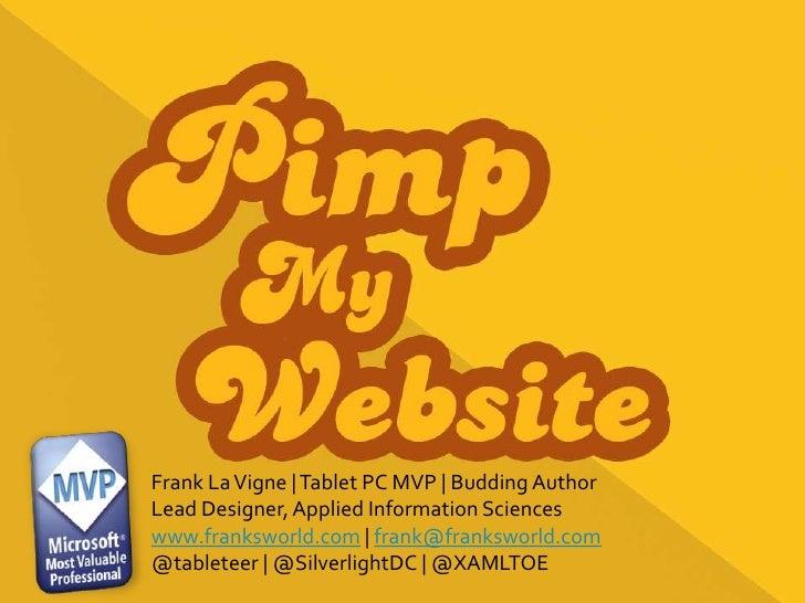 Frank La Vigne | Tablet PC MVP | Budding Author<br />Lead Designer, Applied Information Sciences<br />www.franksworld.com ...