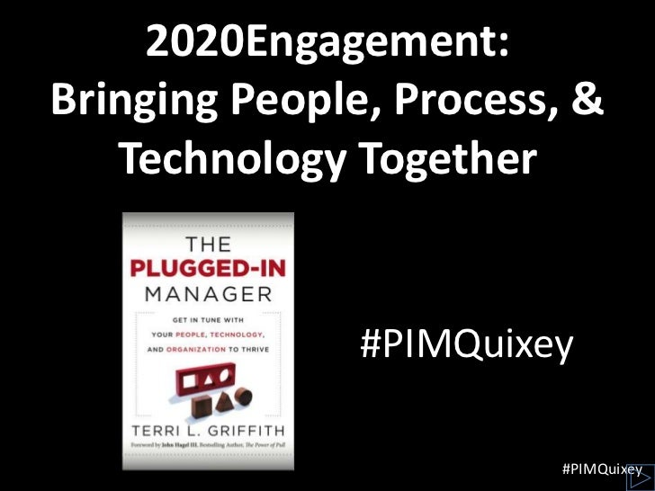 2020Engagement:Bringing People, Process, &   Technology Together               #PIMQuixey                        #PIMQuixey