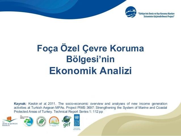 Foça Özel Çevre Koruma Bölgesi'nin Ekonomik Analizi Kaynak: Keskinet al.2011. The socio-economic overview and analy...