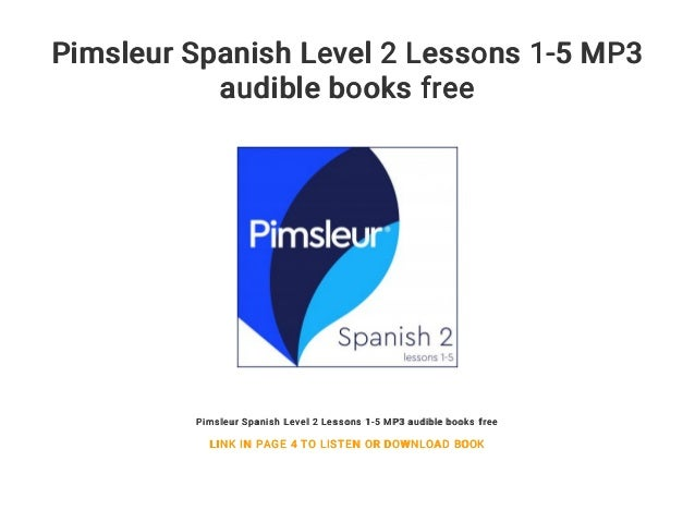 Pimsleur Spanish Level 2 Lessons 1-5 MP3 audible books free