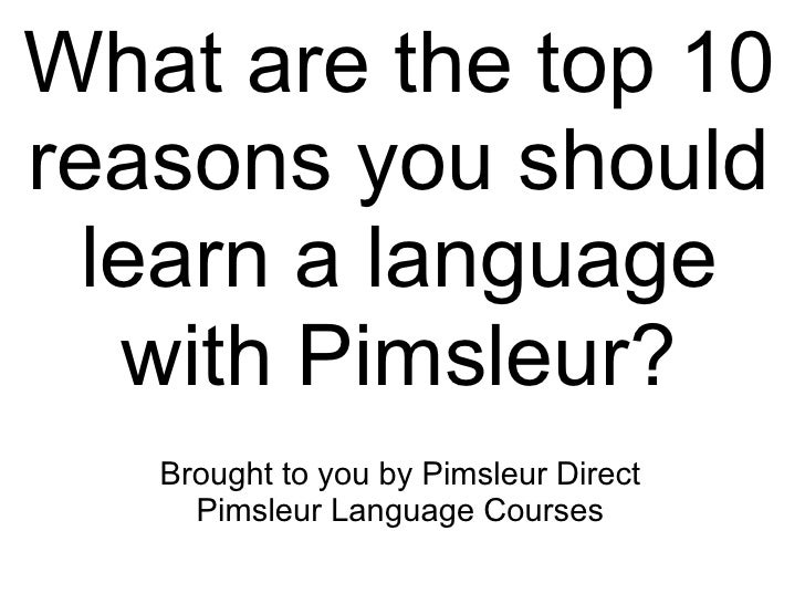 What are the top 10 reasons you should  learn a language   with Pimsleur?    Brought to you by Pimsleur Direct      Pimsle...