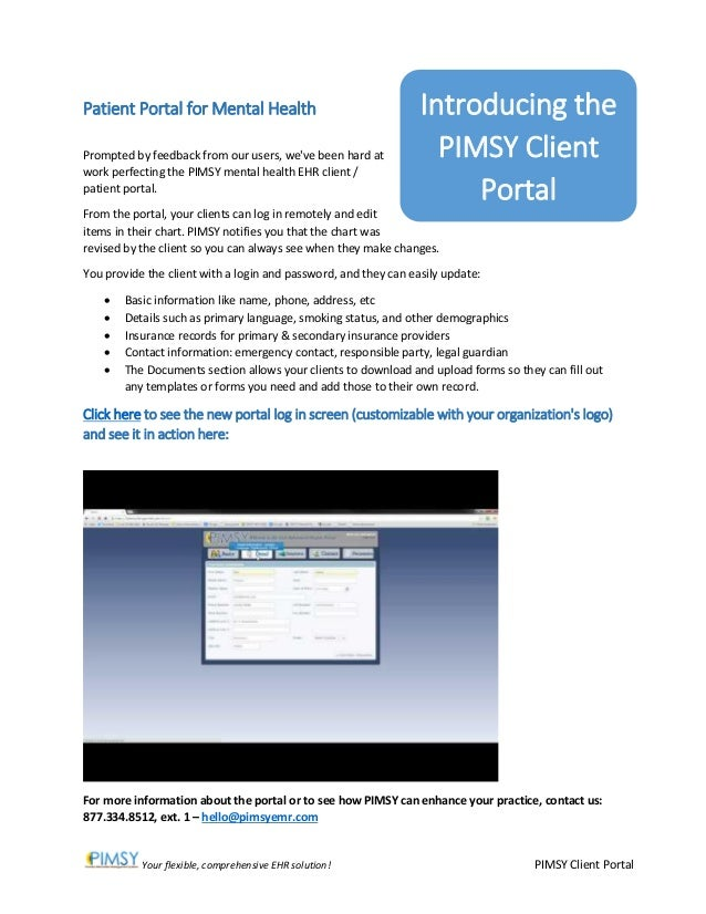 Your flexible, comprehensive EHR solution! PIMSY Client Portal Patient Portal for Mental Health Prompted by feedback from ...