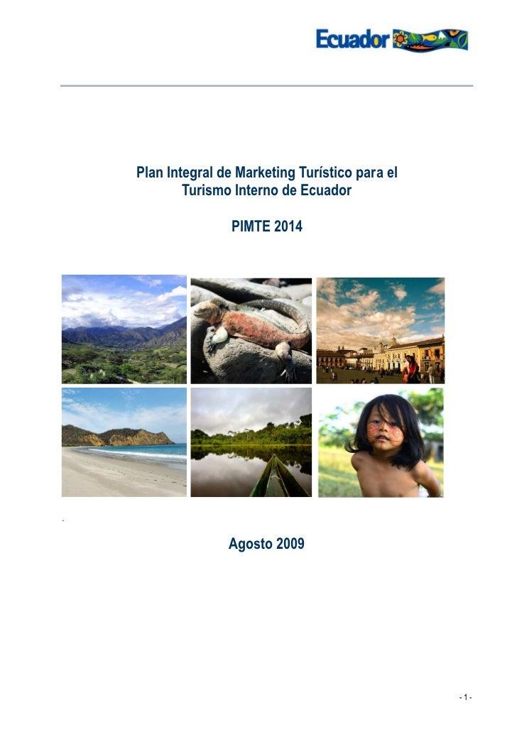 Plan Integral de Marketing Turístico para el            Turismo Interno de Ecuador                    PIMTE 2014.         ...