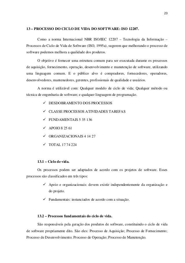23 13 – PROCESSO DO CICLO DE VIDA DO SOFTWARE: ISO 12207. Como a norma Internacional NBR ISO/IEC 12207 – Tecnologia da Inf...