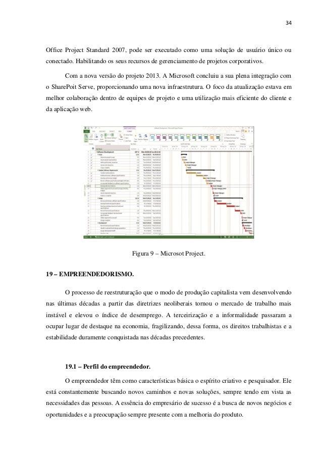 34 Office Project Standard 2007, pode ser executado como uma solução de usuário único ou conectado. Habilitando os seus re...