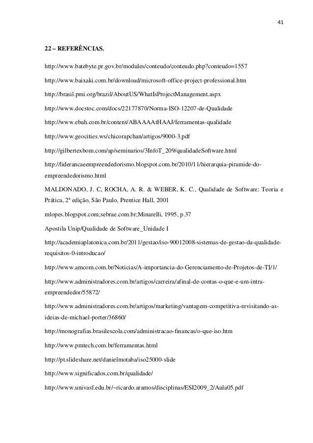41 22 – REFERÊNCIAS. http://www.batebyte.pr.gov.br/modules/conteudo/conteudo.php?conteudo=1557 http://www.baixaki.com.br/d...