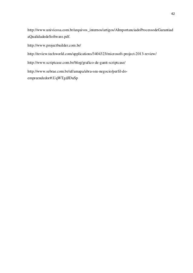 42 http://www.univicosa.com.br/arquivos_internos/artigos/AImportanciadoProcessodeGarantiad aQualidadedeSoftware.pdf. http:...