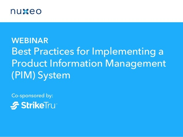 WEBINAR Best Practices for Implementing a Product Information Management (PIM) System Co-sponsored by: