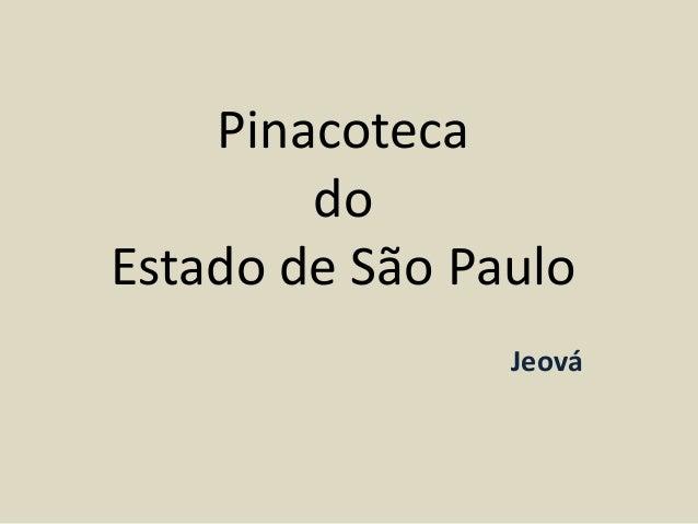 PinacotecadoEstado de São PauloJeová
