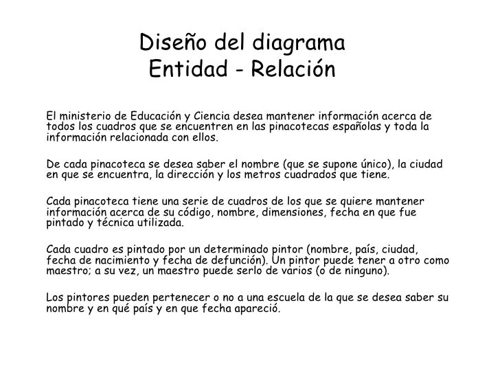 Diseño del diagrama Entidad - Relación El ministerio de Educación y Ciencia desea mantener información acerca de todos los...
