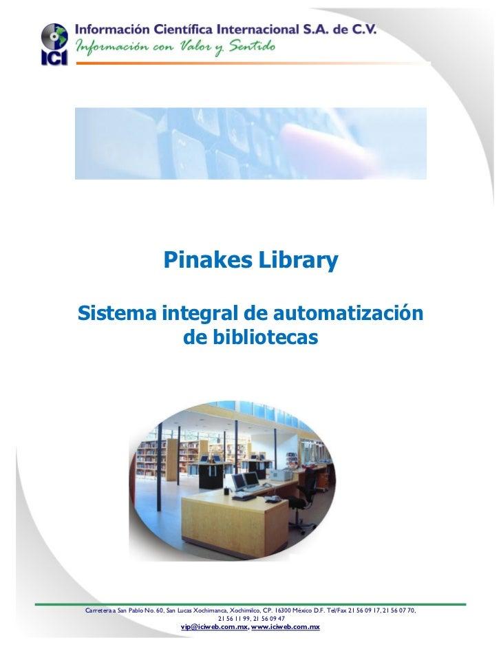 Pinakes LibrarySistema integral de automatización          de bibliotecasCarretera a San Pablo No. 60, San Lucas Xochimanc...