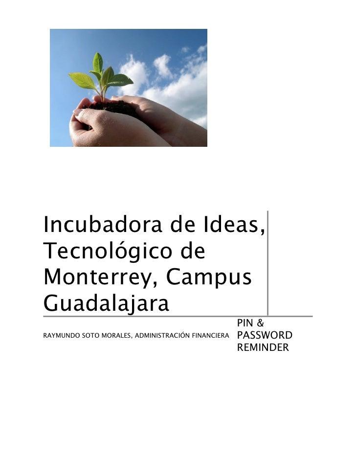 Incubadora de Ideas, Tecnológico de Monterrey, Campus Guadalajara                                                    PIN &...