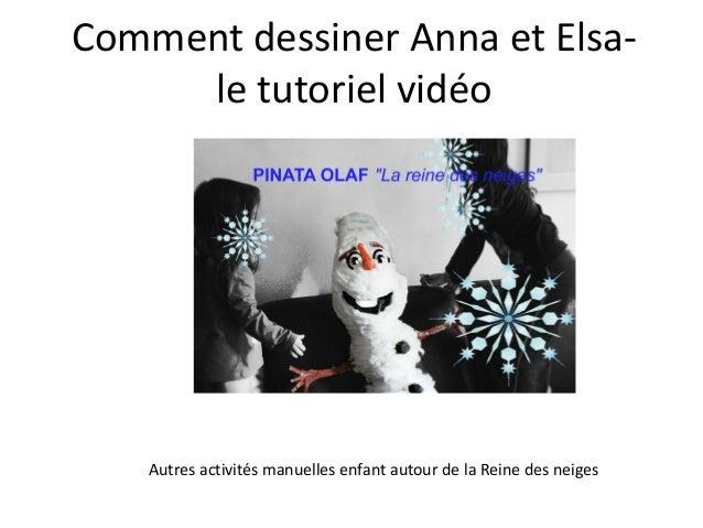 Comment dessiner Anna et Elsa-le  tutoriel vidéo  Autres activités manuelles enfant autour de la Reine des neiges