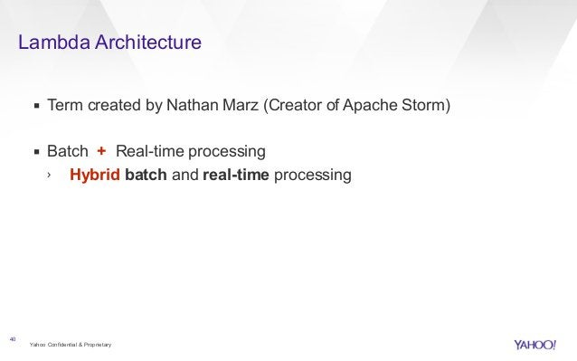Lambda Architecture  ▪ Term created by Nathan Marz (Creator of Apache Storm)  !  ▪ Batch + Real-time processing  › Hybrid ...