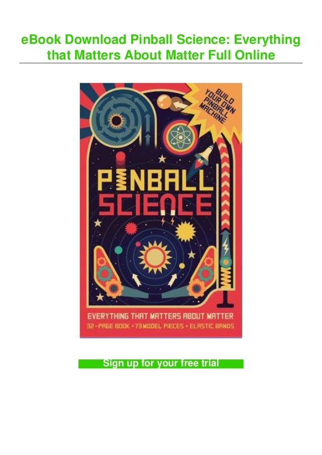 eBook Download Pinball Science: Everything that Matters About Matter Full Online Sign up for your free trial