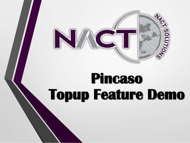 Pincaso Topup Feature Demo