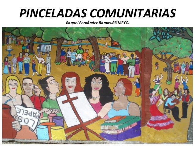 PINCELADAS COMUNITARIAS Raquel Fernández Ramos.R3 MFYC.