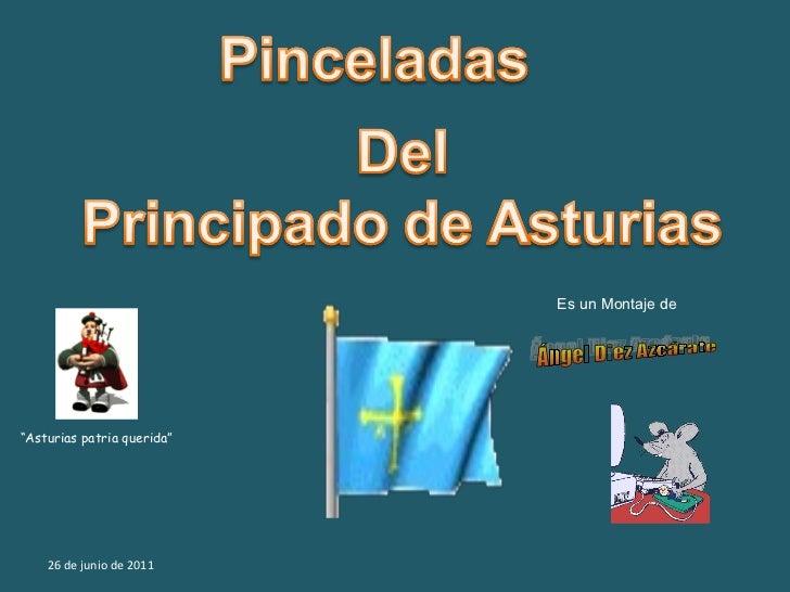 """26 de junio de 2011 """" Asturias patria querida"""" Es un Montaje de Ángel Diez Azcárate"""