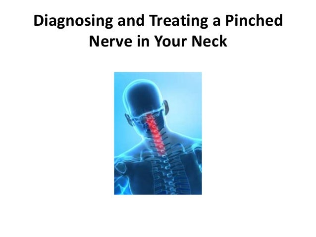 Diagnosing and Treating a Pinched       Nerve in Your Neck
