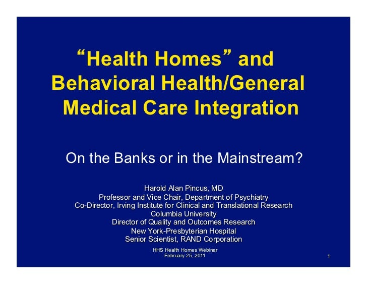 Health Homes andBehavioral Health/General Medical Care Integration On the Banks or in the Mainstream?                     ...