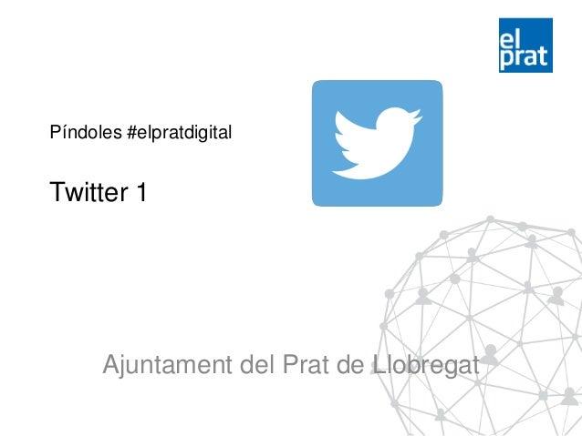 Píndoles #elpratdigital Twitter 1 Ajuntament del Prat de Llobregat
