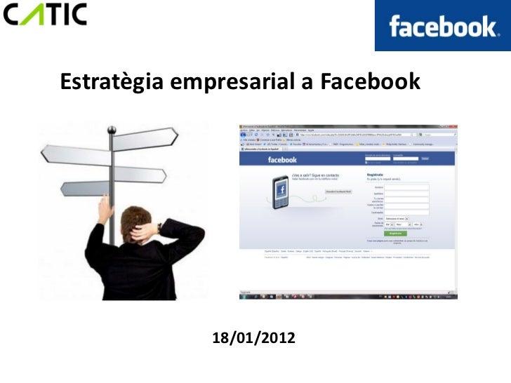 Estratègia empresarial a Facebook             18/01/2012
