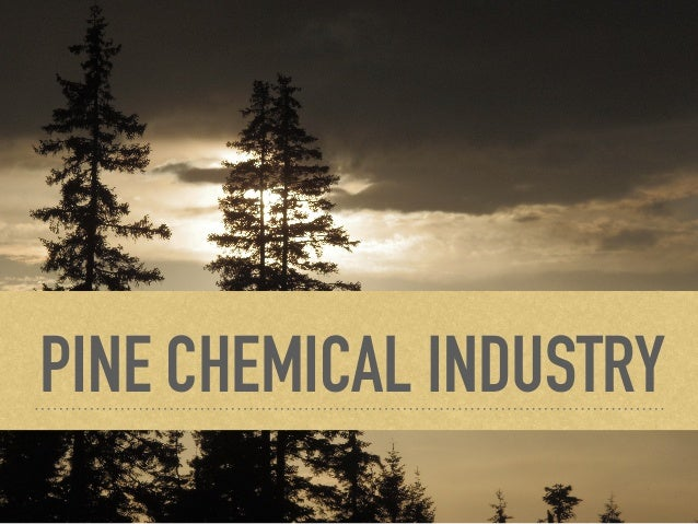 PINE CHEMICAL INDUSTRY
