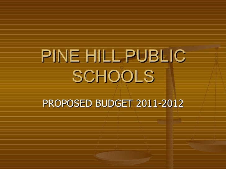 PINE HILL PUBLIC SCHOOLS PROPOSED BUDGET 2011-2012