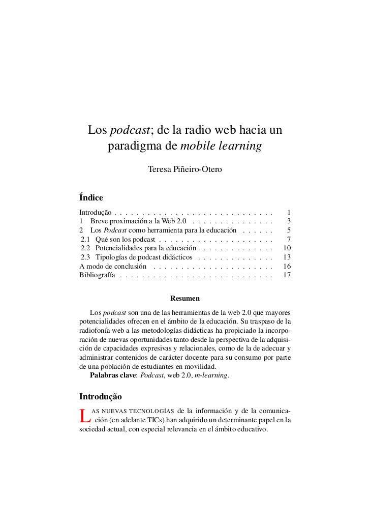 Los podcast; de la radio web hacia un     paradigma de mobile learning                        Teresa Piñeiro-OteroÍndiceIn...