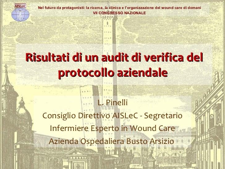 Risultati di un audit di verifica del protocollo aziendale  L. Pinelli Consiglio Direttivo AISLeC - Segretario Infermiere ...