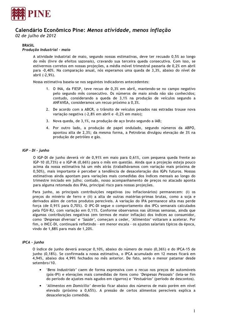 Calendário Econômico Pine: Menos atividade, menos inflação02 de julho de 2012   BRASIL   Produção Industrial - maio       ...