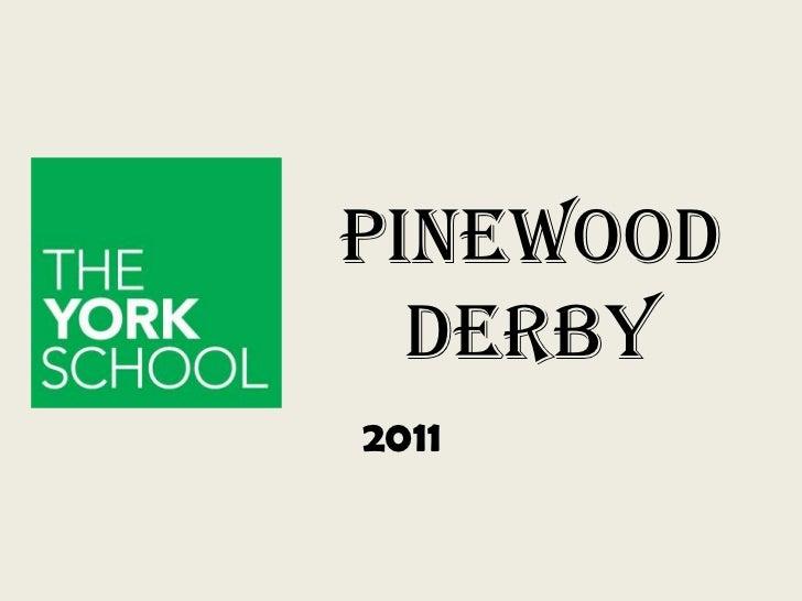 PINEWOOD  DERBY2011