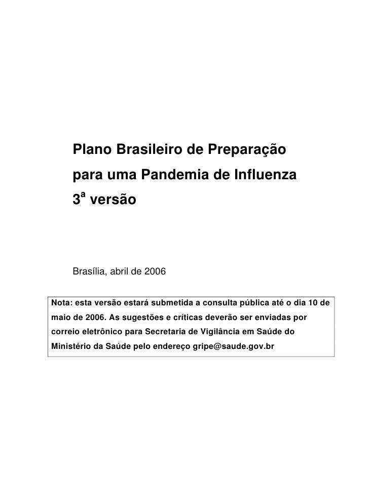Plano Brasileiro de Preparação      para uma Pandemia de Influenza      3a versão         Brasília, abril de 2006   Nota: ...