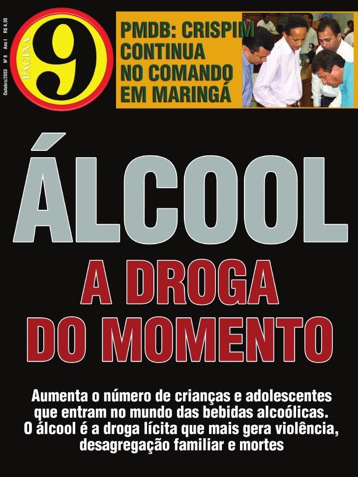 Rádios fazem apologia do álcool Q        uem nunca ouviu o radialista Be-          nedito Cláudio Pinga Fogo reco-        ...