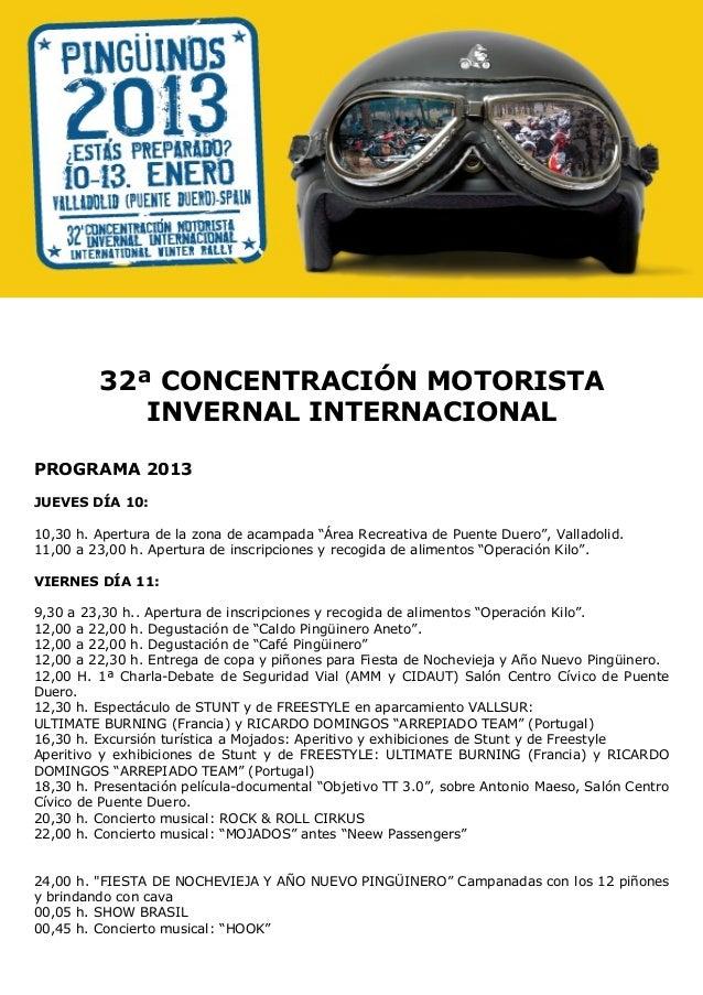 32ª CONCENTRACIÓN MOTORISTA            INVERNAL INTERNACIONALPROGRAMA 2013JUEVES DÍA 10:10,30 h. Apertura de la zona de ac...