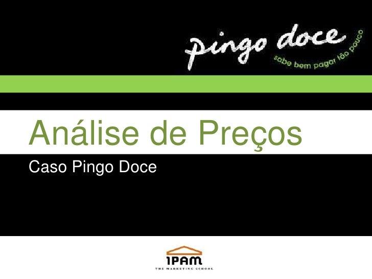 Análise de Preços<br />Caso Pingo Doce<br />