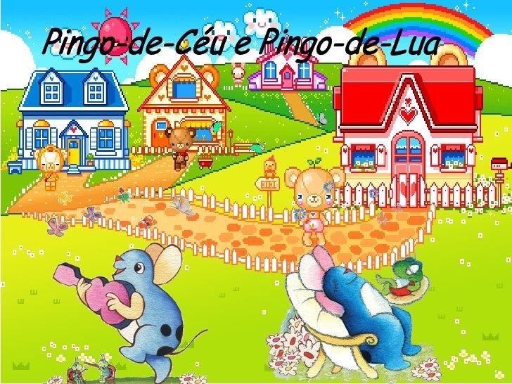 Pingo-de-Céu e Pingo-de-Lua