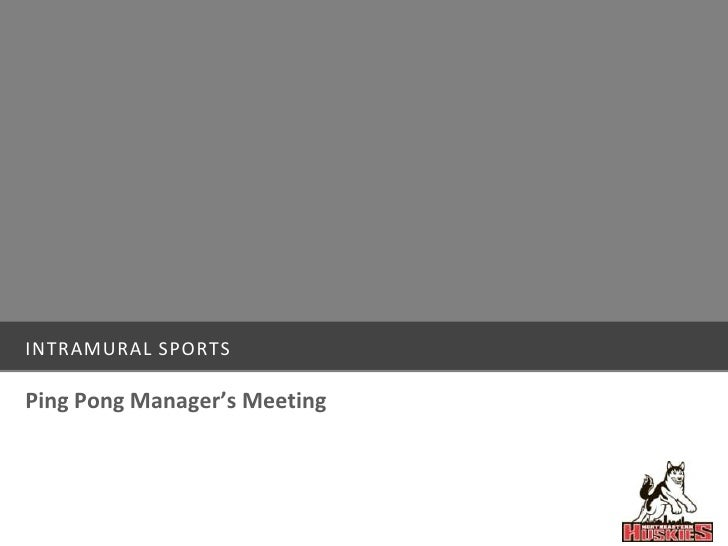 INTRAMURAL SPORTSPing Pong Manager's Meeting
