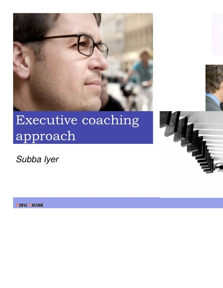 Executive coachingapproachSubba IyerPING THINK