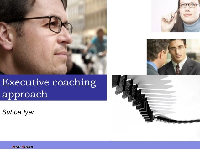 PPINGING TTHINKHINK Subba Iyer Executive coaching approach