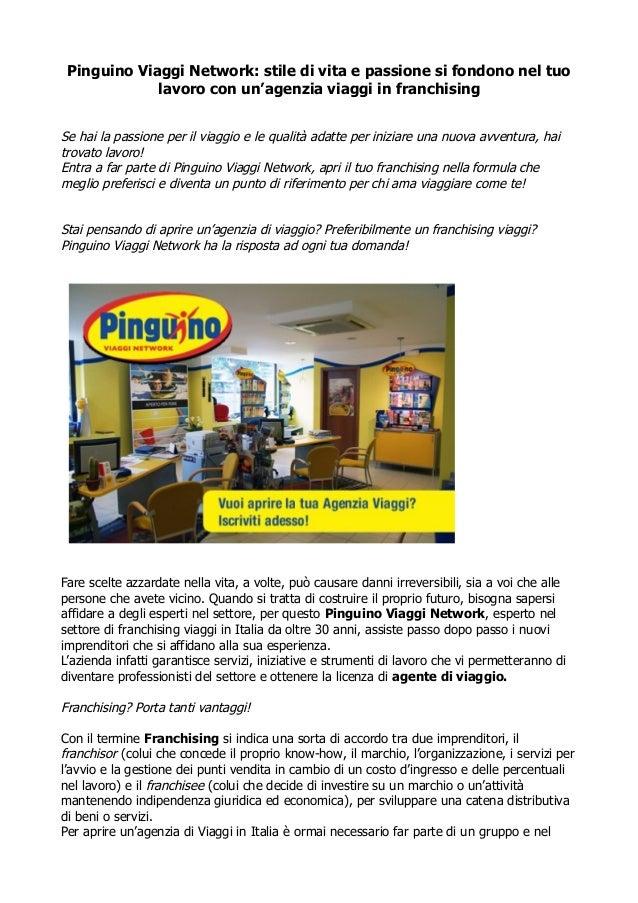 Pinguino Viaggi Network: stile di vita e passione si fondono nel tuo lavoro con un'agenzia viaggi in franchising Se hai la...