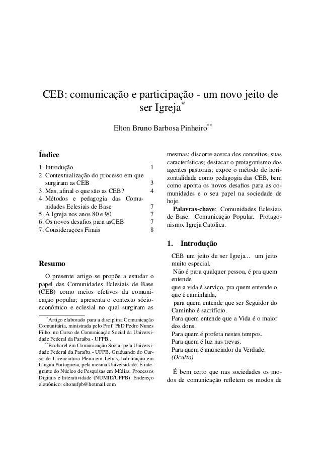 CEB: comunicação e participação - um novo jeito de                    ser Igreja*                                 Elton Br...