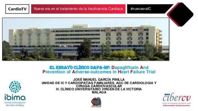 Nueva era en el tratamiento de la Insuficiencia Cardiaca #nuevaeraIC EL ENSAYO CLÍNICO DAPA-HF: Dapagliflozin And Preventi...