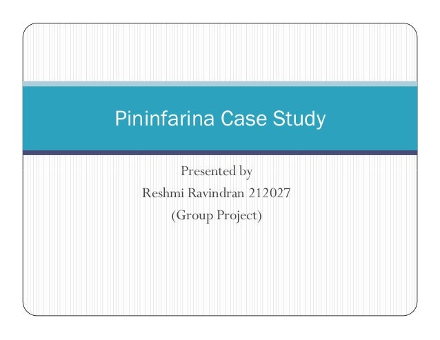 Pininfarina Case Study Presented by Reshmi Ravindran 212027 (Group Project)