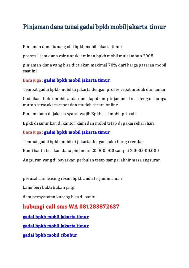 Pinjamandanatunaigadaibpkb mobiljakarta timur Pinjaman dana tunai gadai bpkb mobil jakarta timur proses 1 jam dana cair un...