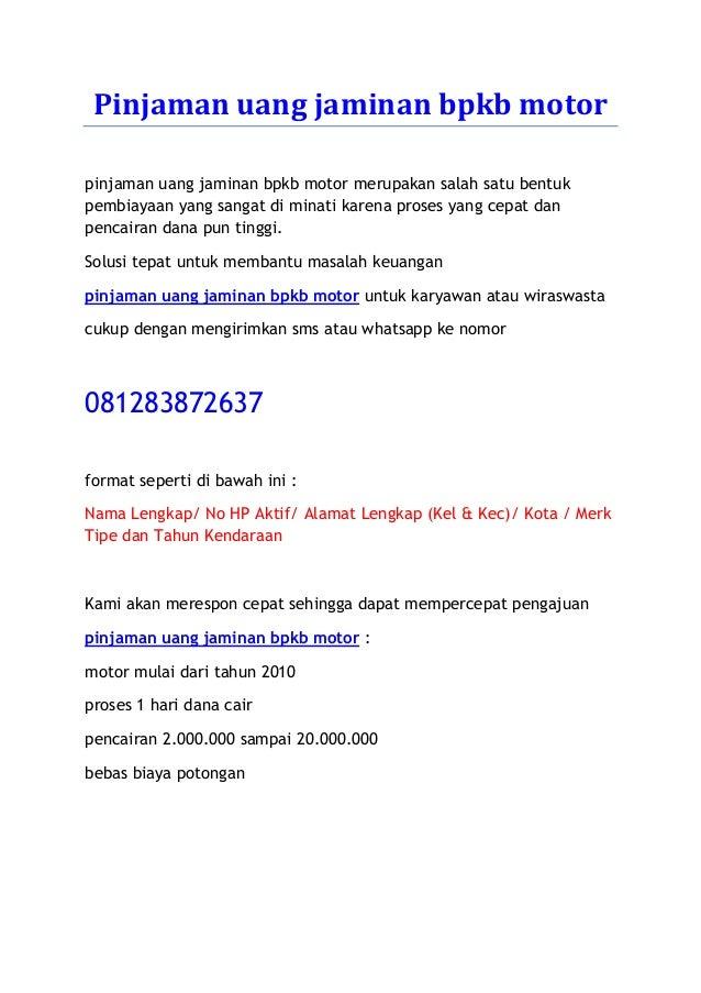 Pinjaman uang jaminan bpkb motor 081283872637