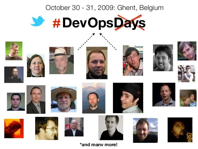Dev October 30 - 31, 2009: Ghent, Belgium # OpsDays *and many more!
